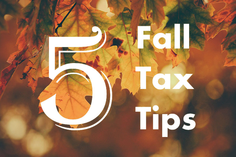 5 fall tax tips